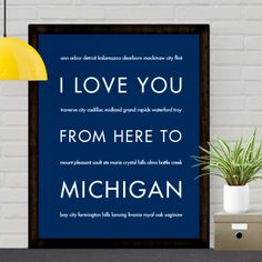 I Love You From Here To MICHIGAN art print