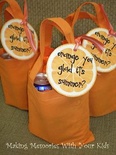 Orange You Glad It's Summer - an orange bag with orange soda, cheetos, reeses pieces and other orange items..... Last day of school gift for teachers Or a fun surprise for kids when they come home from the last day? (Instead of the junk food put an orange, Annie's organic cheese bunny crackers and real oj :)