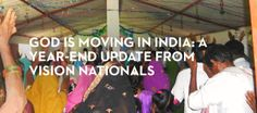 The work Jesus is doing in India is amazing! Here is an update on what he has been doing through our friends at Vision Nationals.