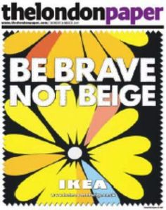 IKEA Be Brave Not Beige London Paper takeover
