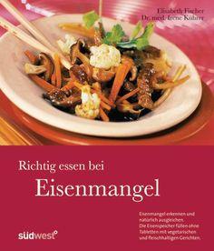 Rezensionen zu Irene Kührer, Elisabeth Fischer: Richtig essen bei Eisenmangel