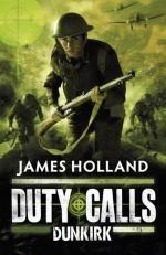 Dunkirk : Duty Calls - James Holland the best book ever