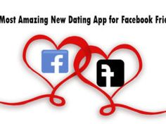 The Most Amazing New Dating App for Facebook Friends – Dating App Facebook Friends