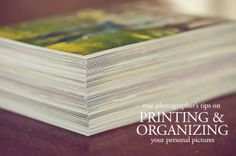 Photographer Lacey Meyers shares her advice on printing and organizing your personal pictures.