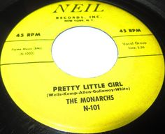 1956 Doo Wop 45 Rpm The Monarchs PRETTY LITTLE GIRL / IN MY YOUNGER DAYS On Neil 101..