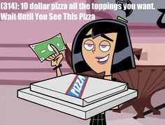 """textsfromamitypark: """" (314): 10 dollar pizza all the toppings you want. Wait Until You See This Pizza Screenshot source- http://dannyphantomscreencaps.weebly.com/ """""""