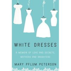 In this riveting, poignant memoir of  three generations of women and the white dresses that adorned them—television producer Mary Pflum P...