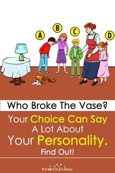 Here's an interesting puzzle which only offers you the bare minimum to solve it. Who Broke The Vase Your Choice Can Say About Your Personality Fun Personality Quizzes, Personality Types, True Colors Personality, Psychology Quiz, Positive Psychology, Class Meetings, Fun Test, Mbti, Isfj