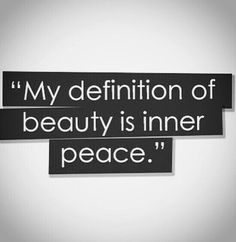 Definition of beauty is inner peace