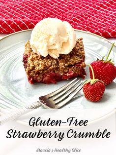 Gluten-Free, Low-Sugar Strawberry Crumble   The Healthy Slice Healthy Slice, Berry Crumble, Strawberry Picking, Gluten Free Oats, Coconut Sugar, No Bake Cookies, Summer Desserts, Low Sugar, Strawberries