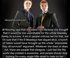 True...but why Fred my fav Weasley