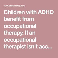 Children with ADHD benefit from occupational therapy. If an occupational therapist isn't accessible, try these 6 at-home exercises instead to build skills.