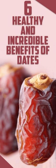 6 Healthy and Incredible Benefits of Dates #healthy #dates #benefits