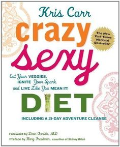 Crazy Sexy Diet: Eat Your Veggies, Ignite Your Spark, and Live Like You Mean It! by Carr, Kris 1 Reprint edition (2011) by Kris Carr http://www.amazon.co.uk/dp/B00C6OVPUC/ref=cm_sw_r_pi_dp_MNNRwb0A700ZX