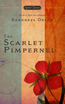 The Scarlet Pimpernel. One of my favorite books ever!
