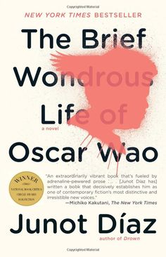 The Brief Wondrous Life of Oscar Wao: Last book I read in 2012. First book I read in 2013. :)