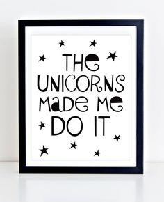 Unicorn Printable, Playroom Decor, Typography Print, The Unicorns Made Me Do It, Black and White Nursery Art, Nursery Quote, Unicorn Print by DuneStudio on Etsy | Beautiful Cases For Girls