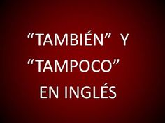 Inglés Americano - Expresando 'También' y 'Tampoco' (Lección 84) - YouTube English Articles, English Book, English Lessons, Learn English, Education System, English Vocabulary, New Words, Teaching, Youtube
