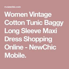 Women Vintage Cotton Tunic Baggy Long Sleeve Maxi Dress Shopping Online - NewChic Mobile.