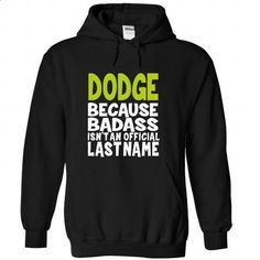 (BadAss) DODGE - #grey tshirt #country sweatshirt. ORDER NOW => https://www.sunfrog.com/Names/BadAss-DODGE-wyzuyjrjxn-Black-42947484-Hoodie.html?68278