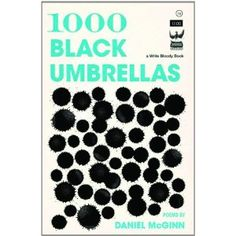 1000 Black Umbrellas. There is no other poet on the planet like Daniel McGinn; his writing speaks with a skinless honesty. It is never overdressed and even its sorrows are always strangely comforting. I have waited a decade for this book to happen and I envy anyone who gets to experience McGinn's poetry for the first time. Daniel McGinn is the quiet giant of contemporary American poetry and I guarantee this book will never leave you. -Rachel McKibbens, author of Pink Elephant