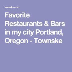 Favorite Restaurants & Bars in my city Portland, Oregon - Townske