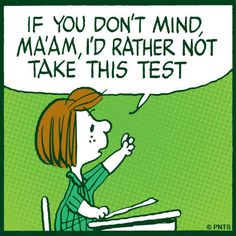 If you don't mind, ma'am, I'd rather not take this test