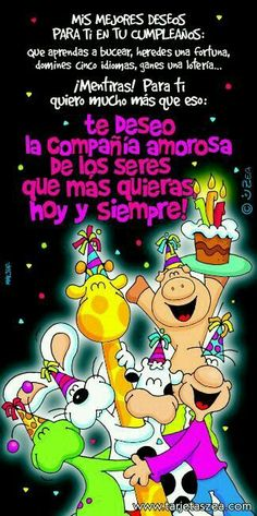 Te deseo un feliz cumpleaños - Continue reading → Spanish Birthday Wishes, Happy Birthday Wishes, Friend Birthday, Birthday Greetings, Birthday Quotes For Him, Happy Birthday Images, Happy B Day, Birthdays, Funny
