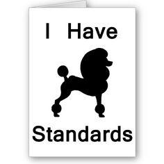 I Have Standards (Poodle) Cards
