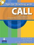 Tips for Teaching with CALL: Practical Approaches to Computer-Assisted Language Learning