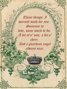 "Irish Blessing -free printable... ""These things I warmly wish for you..."""
