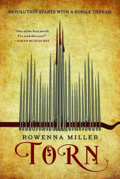 Rowenna Miller, Torn (The Unraveled Kingdom #1)