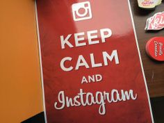 Keep #calm and #Instagram.