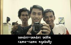 sendiri-sendiri selfie rame-rame ngebully