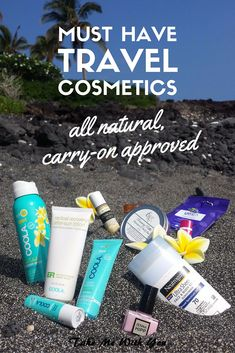 Tried + tested: the best all natural, carry-on approved travel cosmetics