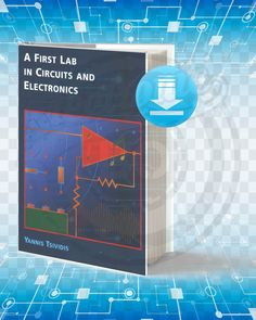 Information About The Book: Title: A First Lab In Circuits And Electronics. Pages: Format: Pdf. Year: Edition: Author: Yannis P Tsividis. Electronics Mini Projects, Electronics Basics, Electrical Projects, Solar Projects, Lc Circuit, Circuit Diagram, Computer Lab Rules, Free Programming Books, Teach Yourself Code