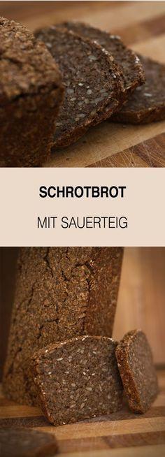 Rezept für ein leckeres, gesundes Vollkornbrot mit Schrot und Sauerteig