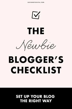 Got a new blog? Read The New Blogger's Checklist and set up your blog the right way!