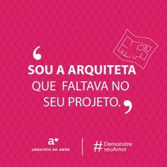 Sou a Arquiteta que faltava no seu projeto. #demonstreseuamor #campanha #diadosnamorados #arquitetadoamor #demonstreseuamorcomhumor #fretenoamor #cantadasengraçadas #cantadadeamigos
