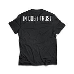 Camiseta In Dog I Trust. Disponível em vários modelos e cores no nosso site!