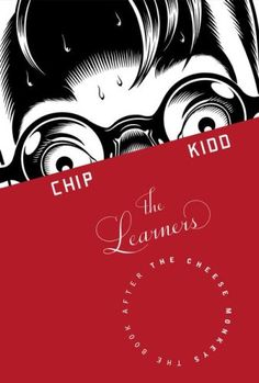 The Learners, Chip Kidd. Scribner, 2008. Designer/Illustrator: Chris Ware.