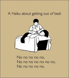 Getting Out Of Bed Haiku… well understood all over the world!
