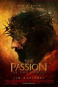 The Passion of the Christ (2004) Starring Jim Caviezel as Christ. A film detailing the final hours and crucifixion of Jesus Christ.