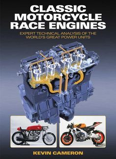 Classic motorcycle race engines, K. Cameron, 2012