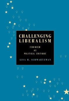 Challenging Liberalism:Feminism as Political Critique