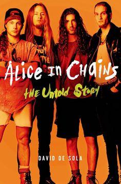 ANTRO DO ROCK: Alice in Chains vai ganhar biografia em agosto