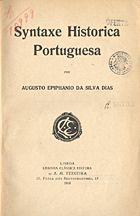 Syntaxe historica Portuguesa : Silva Dias, Augusto Epiphanio da, 1841-1916 : Free Download & Streaming : Internet Archive