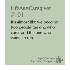 The definition of strength: continuing to care, when all you want to do is run. #LifeAsACaregiver