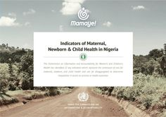 Check out the MamaYe website to see what steps are being taken in Nigeria to improve Maternal and Neonatal health. Read, reflect, download and share these resources and do your part in improving the survival of our mothers and babies.