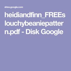 heidiandfinn_FREEslouchybeaniepattern.pdf - Disk Google